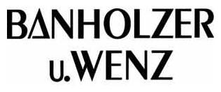 Banholzer u. Wenz